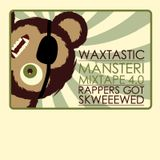 Månsteri Mixtape 4.0 – Rappers Got Skweeewed