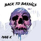MAG X - Back to Bassics ( Vol 1 )
