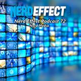 Nerd Effect Podcast 72 - Nerd Media