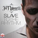 Slave To The Rhythm 24.04.16 Joe T Vannelli