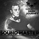 Dark Matters - Dark Journey 15. By Sound Master (24.08.2019)
