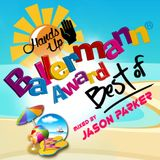 BEST OF BALLERMANN AWARD | THE HANDS UP MIXES | 2017  MIXED BY JASON PARKER