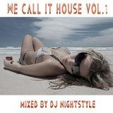 We Call it House - DJ Nightstyle