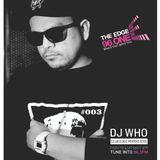 DJ Who - The Edge Radio Mix Episode 003 - Jan 20 2018