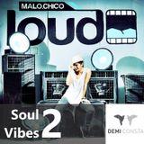 Malochico Loud - Soul Vibes vol.2 by Demi Consta