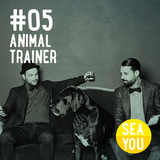 Sea You Podcast #5 - Animal Trainer