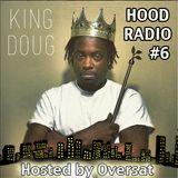 King Doug Presents Hood Radio #6 (Oversat DJ Podcast)