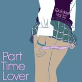 Part Time Lover - Quickie Mix Vol 32