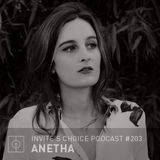 Invite's Choice Podcast 203 - Anetha