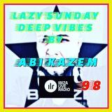 ABI KAZEM LAZY SUNDAY DEEP VIBES ILR 98