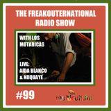 The FreakOuternational Radio Show #99 with Los Motaricas, Aida Blanco & NiiQuaye 10/11/2017