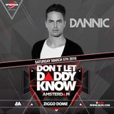 Dannic - Live @ Don't Let Daddy Know (Amsterdam) - 05.03.2016