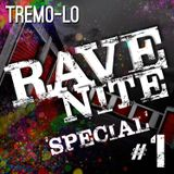 RAVE NITE SPECIAL #1