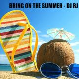 Bring On The Summer- Dj RJ
