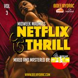 Midweek Madness Vol. 3: Netflix and Thrill