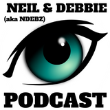 Neil & Debbie (aka NDebz) Podcast #124.5 ' The eye has to travel '  -  (Full music version)