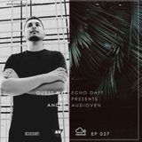 Echo Daft Presents - AUDIOVEN EP //28 Guest Mix By ANDRE