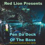 Red Lion Presents - Pon Da Dock Of The Bass - Harvest Festival Set 2018
