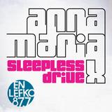 Anna Maria X - Sleepless Drive 13b - 29/06/2013