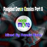 Recycled Dance Classics Part 8