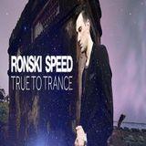 Ronski Speed - True to Trance January 2017 mix