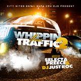 Whippin Thru Traffic Pt 2