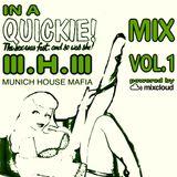Munich House Mafia - In The Quickie Mix Vol.1