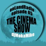 onLandRadio #05: The Cinema Show