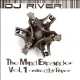 The Mind Expander (Part I) - mixed by DJ River.