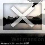 Wet Mansion