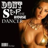 DJ KENTS - Dont Stop The House Dancer 20130605