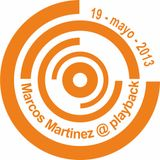 Marcos Martinez @ Playback live - 19-may-2013