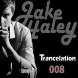 Jake Haley - Trancelation 008 10-05-2013