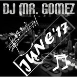 Dj Mr. Gomez - June 17