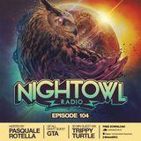 Night Owl Radio 104 ft. GTA and Trippy Turtle