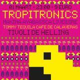 Tropitronics Mixtape 01 - March 2013