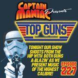 Episode 227 / Top Guns