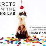 """7/9/19 Show feat. Kelsey Ockert on """"Secrets from the Eating Lab"""" by Dr. Traci Mann"""