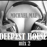 DEEPEST HOUSE 2