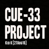Cue-33 Project - Kid K Liveset (27.08.16)