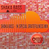 Shaka Bass   1K Soundcloud Follows session