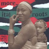 MORE..ITAL ROOTS