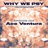 Ace Ventura - WhyWePsy #4 Mix
