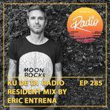 KU DE TA Radio #285 Pt. 2 Resident Mix by Eric Entrena