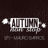 AUTUMN NON STOP EP.1 - MAURO BARROS