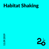 Habitat Shaking @ 20ft Radio - 11/09/2019