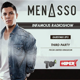 Infamous Radioshow By Menasso EP3 (Guest Mix - THIRD PARTY)