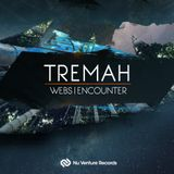Tremah - Webs // Encounter: Release Mix [NVR022: OUT NOW!]