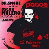 Dr.Smoke a.k.a Oscar Mulero - Live @ All Night Long - Sala Pagoa, Gipuzkoa (25.02.2007) parte#2
