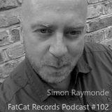 FatCat Records Podcast #102: Simon Raymonde Mixtape